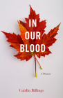 In Our Blood: A Memoir Cover Image