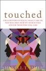 Touched: For Survivors of Sexual Assault Like Me Who Have Been Hurt by Church Folk and for Those Who Will Care Cover Image