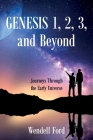 Genesis 1, 2, 3, and Beyond: Journeys Through the Early Universe Cover Image
