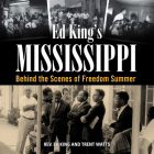 Ed King's Mississippi: Behind the Scenes of Freedom Summer Cover Image