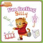 I'm Feeling Silly (Daniel Tiger's Neighborhood) Cover Image