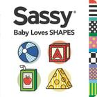 Sassy Baby Loves Shapes Cover Image