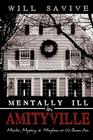 Mentally Ill in Amityville: Murder, Mystery, & Mayhem at 112 Ocean Ave. Cover Image