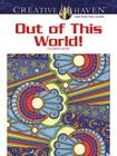 Creative Haven Out of This World! Coloring Book (Creative Haven Coloring Books) Cover Image