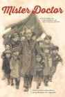 Mister Doctor: Janusz Korczak and the Orphans of the Warsaw Ghetto Cover Image