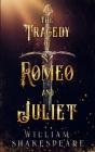 The Tragedy of Romeo and Juliet: Annotated and Illustrated Cover Image