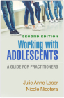 Working with Adolescents, Second Edition: A Guide for Practitioners (Clinical Practice with Children, Adolescents, and Families) Cover Image