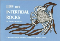 Life on Intertidal Rocks: A Guide to the Marine Life of the Rocky North Atlantic Coast (Nature Study Guides) Cover Image
