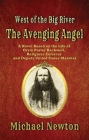 The Avenging Angel: West of the Big River Cover Image