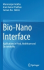 Bio-Nano Interface: Applications in Food, Healthcare and Sustainability Cover Image