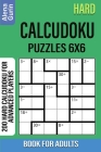 Hard Calcudoku Puzzles 6x6 Book for Adults: 200 Hard Calcudoku For Advanced Players Cover Image