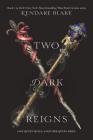 Two Dark Reigns (Three Dark Crowns #3) Cover Image