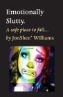 Emotionally Slutty. Cover Image