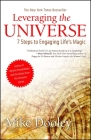Leveraging the Universe: 7 Steps to Engaging Life's Magic Cover Image