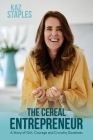 The Cereal Entrepreneur: A Story of Grit, Courage, and Crunchy Goodness Cover Image