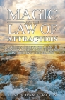 Magic and the Law of Attraction: A Witch's Guide to the Magic of Intention, Raising Your Frequency, and Building Your Reality Cover Image