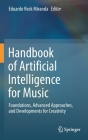Handbook of Artificial Intelligence for Music: Foundations, Advanced Approaches, and Developments for Creativity Cover Image