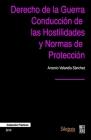 Derecho de la Guerra, Conducción de las Hostilidades y Normas de Protección Cover Image