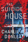 The Suicide House: A Gripping and Brilliant Novel of Suspense (A Rory Moore/Lane Phillips Novel #2) Cover Image