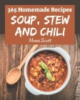 365 Homemade Soup, Stew and Chili Recipes: An Inspiring Soup, Stew and Chili Cookbook for You Cover Image