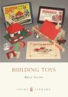 Building Toys: Bayko and Other Systems Cover Image