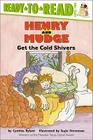 Henry and Mudge Get the Cold Shivers: Ready-to-Read Level 2 (Henry & Mudge) Cover Image