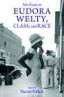 New Essays on Eudora Welty, Class, and Race Cover Image