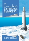 The Douglass Lighthouse Engineers: How Did They Build Them ? Cover Image