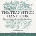 The Transition Handbook: From Oil Dependency to Local Resilience Cover Image