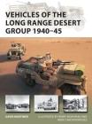 Vehicles of the Long Range Desert Group 1940–45 (New Vanguard) Cover Image
