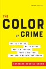 The Color of Crime, Third Edition: Racial Hoaxes, White Crime, Media Messages, Police Violence, and Other Race-Based Harms Cover Image