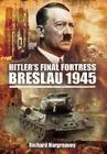 Hitler's Final Fortress: Breslau 1945 Cover Image