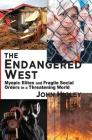The Endangered West: Myopic Elites and Fragile Social Orders in a Threatening World Cover Image