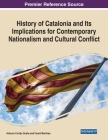 History of Catalonia and Its Implications for Contemporary Nationalism and Cultural Conflict Cover Image