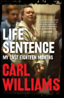 Life Sentence: My Last Eighteen Months Cover Image