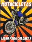 Motocicletas Libro para Colorear: Motos de carreras pesadas, clásicas retro, motos de cross y deportivas de colorear para niños Cover Image