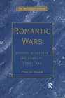 Romantic Wars: Studies in Culture and Conflict, 1793�1822 (Nineteenth Century) Cover Image