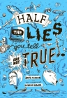 Half the Lies You Tell Are Not True Cover Image
