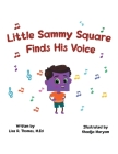 Little Sammy Square Finds His Voice Cover Image