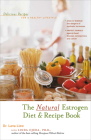 The Natural Estrogen Diet and Recipe Book: Delicious Recipes for a Healthy Lifestyle Cover Image