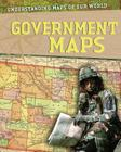 Government Maps (Understanding Maps of Our World (Library)) Cover Image