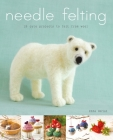 Needle Felting: 20 Cute Projects to Felt from Wool Cover Image