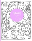 Kawaii Coloring Book: Kawaii Coloring Book, tokidoki Coloring Book: Kawaii Doodle Cute Japanese Style Coloring Book for develop the child's Cover Image