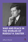 War and Peace in the Worlds of Rudolf H. Sauter: A Cultural History of a Creative Life Cover Image