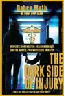 The Dark Side of Injury: Navigating Worker's Compensation, Health Insurance, and the Medical-Pharmaceutical Industry Cover Image