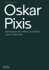 Oskar Pixis: Wohnbauten Der 1920er Und 1930er Jahre in München Cover Image