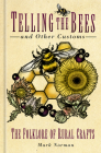 Telling the Bees and Other Customs: The Folklore of Rural Crafts Cover Image