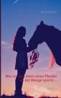 Wer nie den Atem eines Pferdes an der Wange spürte ... Cover Image