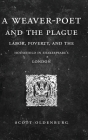 A Weaver-Poet and the Plague: Labor, Poverty, and the Household in Shakespeare's London Cover Image