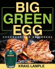 Big Green Egg Cookbook for Beginners Cover Image